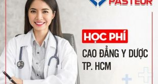 Thông báo mức học phí Trường Cao đẳng Y Dược Pasteur TP.HCM năm 2019
