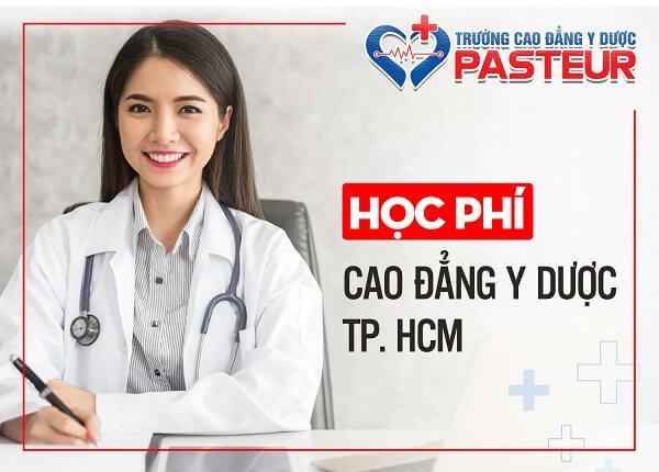 Học phí Cao đẳng Y Dược Pasteur TP.HCM năm 2019 là bao nhiêu?